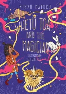 Whetu Toa and the Magician by Steph Matuku