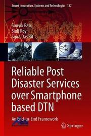 Reliable Post Disaster Services over Smartphone Based DTN by Souvik Basu