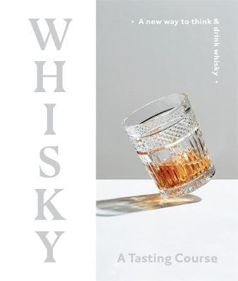Whisky - A Tasting Course by DK Australia