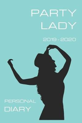 Party Lady Personal Diary 2019 2020 by Girl Can Pub