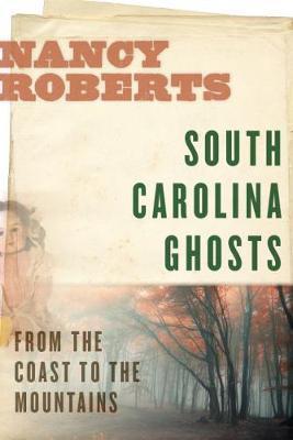 South Carolina Ghosts by Nancy Roberts