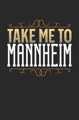 Take Me To Mannheim by Maximus Designs