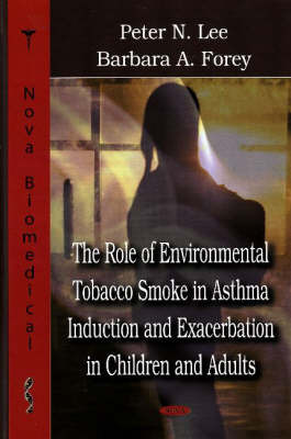 Role of Environmental Tobacco Smoke in Asthma Induction & Exacerbation in Children & Adults by Peter Lee image
