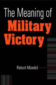 Meaning of Military Victory by Robert Mandel image