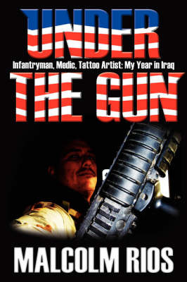 Under The Gun by Malcolm Rios