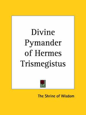 Divine Pymander of Hermes Trismegistus (1923)