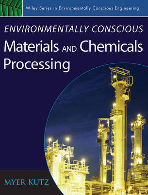 Environmentally Conscious Materials and Chemicals Processing