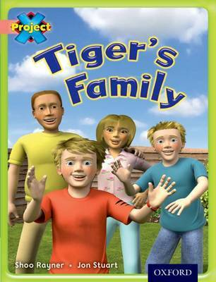 Project X: My Family: Tiger's Family by Shoo Rayner