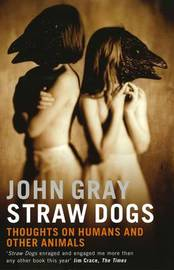 Straw Dogs by John Gray image