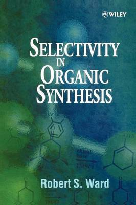 Selectivity in Organic Synthesis by Robert S. Ward image