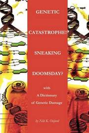 Genetic Catastrophe! Sneaking Doomsday?: With by Nils K Oeijord image
