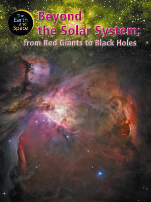 Beyond the Solar System: From Red Giants to Black Holes by Steve Parker