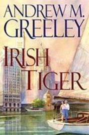 Irish Tiger by Andrew M Greeley image
