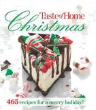 Taste of Home Christmas: 465 Recipes for a Merry Holiday! by Taste of Home