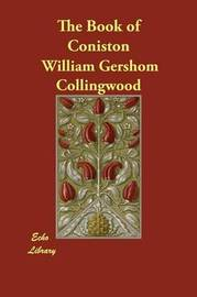 The Book of Coniston by William Gershom Collingwood