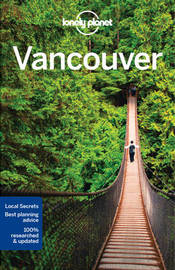 Lonely Planet Vancouver by Lonely Planet
