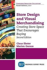 Store Design and Visual Merchandising, Second Edition by Claus Ebster