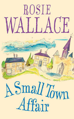 A Small Town Affair by Rosie Wallace image