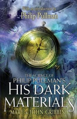 "Science of Phillip Pullman's ""His Dark Materials"" by Mary Gribbin"