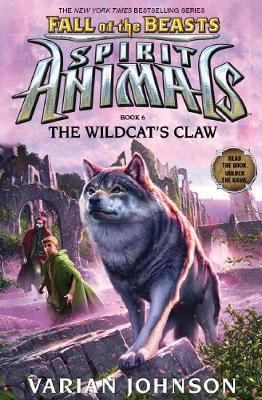 Spirit Animals Fall of the Beasts #6: Wildcat's Claw by Johnson,Varian image
