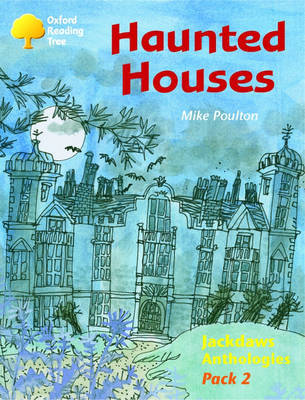 Oxford Reading Tree: Levels 8-11: Jackdaws: Pack 2: Haunted Houses by Mike Poulton image