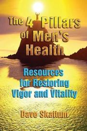 The 4 Pillars of Men's Health by Dave Skattum