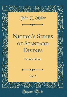 Nichol's Series of Standard Divines, Vol. 3 by John c Miller image
