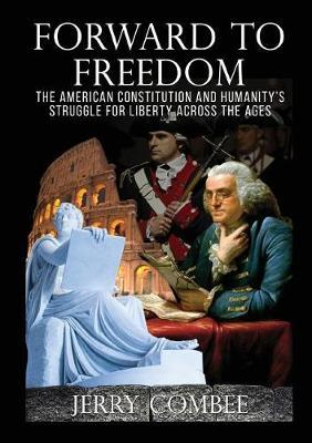 Forward to Freedom by Jerry Combee