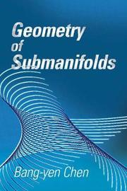 Geometry of Submanifolds by Bang-Yen Chen