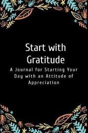Start with Gratitude by Elisabeth Miller