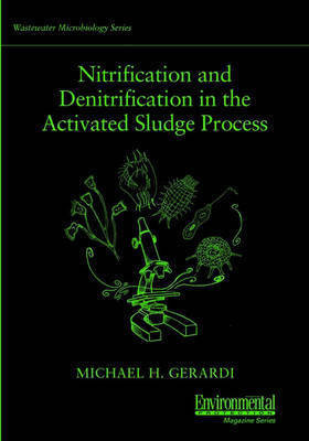 Nitrification and Denitrification in the Activatedsludge Process by Michael H Gerardi