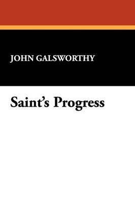 Saint's Progress by John Galsworthy, Sir image