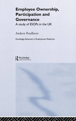 Employee Ownership, Participation and Governance by Andrew Pendleton