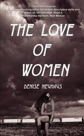 The Love of Women by Denise Neuhaus image