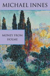 Money From Holme by Michael Innes image