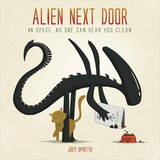 Alien Next Door by Joey Spiotto