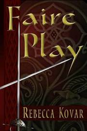 Faire Play by Rebecca Kovar