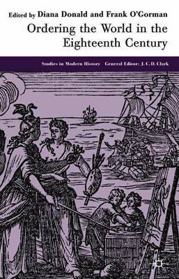 Ordering the World in the Eighteenth Century by Frank O'Gorman