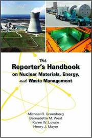 The Reporter's Handbook on Nuclear Materials, Energy, and Waste Management by Michael R Greenberg