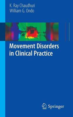 Movement Disorders in Clinical Practice by K. Ray Chaudhuri