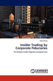 Insider Trading by Corporate Fiduciaries by ADEFI OLONG