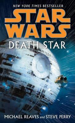 Death Star: Star Wars Legends by Michael Reaves