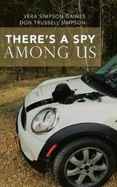 There's a Spy Among Us by Vera Gaines image