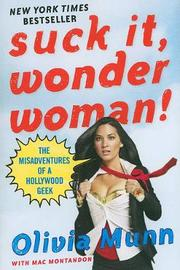 Suck It, Wonder Woman! by Olivia Munn