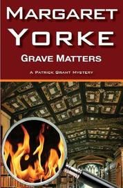 Grave Matters by Margaret Yorke