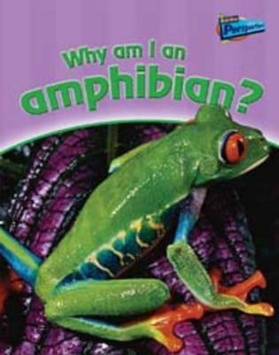 Why am I an Amphibian? by Greg Pyers