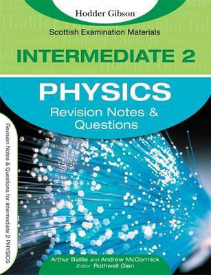 Revision Notes and Questions for Intermediate 2 Physics by Arthur E. Baillie image
