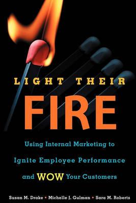 Light Their Fire by Susan M. Drake