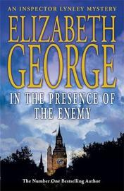 In the Presence of the Enemy (Inspector Lynley #8) by Elizabeth George