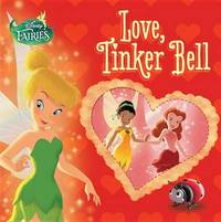 Disney Fairies: Love, Tinker Bell by Celeste Sisler